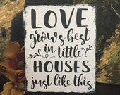 Love grows best in little houses - Farmhouse Style Sign - hand painted Sign - Modern Calligraphy