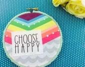 Choose Happy Collaboration Hoop Art