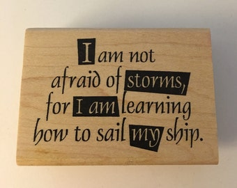 Stampers Anonymous Wood Mounted Rubber Stamp, I am not Afraid of Storms... '