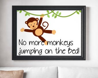PRINTABLE wall art print, Instant download, no more monkeys jumping on the bed, kids room,Bedroom,gift print,nursery,Fantasy,Fun