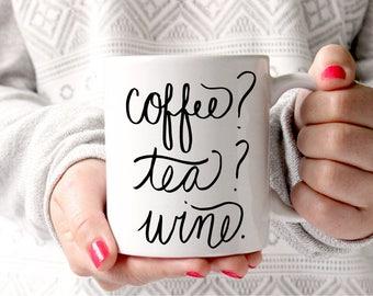 Coffee Tea Wine Mug Gift for Mom Hand Lettered Funny Mug Cute Mug Birthday Gift Wine Lover Gift