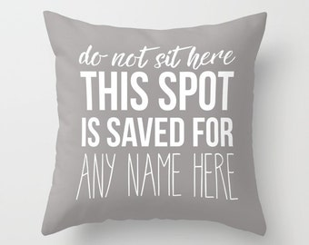 """This Spot Is Saved 18"""" Pillow Cover 