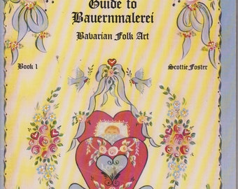 Scottie's guide to Bauernmalerei: Bavarian Folk Art Book 1 Vintage Book 1991 Tole Painting 1991