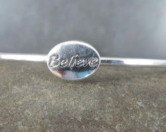 Believe Bracelet, Sterling Silver Bangle Bracelet, Message Jewelry, Inspirational Bracelet, Stacking Bracelet, Boho Jewelry, Simple Bracelet