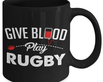 Give Blood Play Rugby Football Sport Coffee Mug