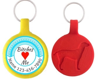 Bitches Love Me Pet ID Tag. More Colors!