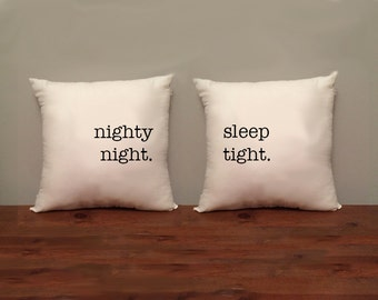 Nighty Night.  Sleep Tight.  Pillow Set