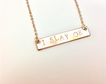 I Slay OK Necklace, Hand Stamped Bar 16K Gold,  Feminist Jewelry –Gift / Layering