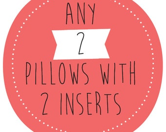 Any 2 throw pillows with 2 inserts  - throw pillow case cushion cover pillow cover pillowcase