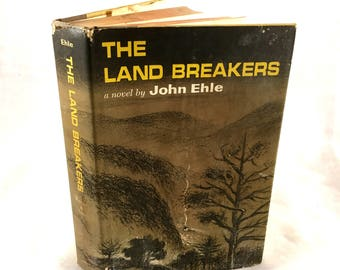 1964 The Land Breakers. by John Ehle First Edition. Appalachian Adventure Fiction. Excellent Condition. The Mountain Series. Dust Jacket