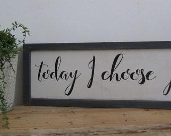 Joy Sign, Today I choose joy