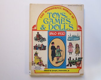 vintage book - The Wonderful World of Toys, Games, & Dolls - circa 1971 - toys of 1860-1930, catalog style toy book