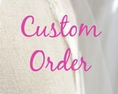 Custom order for MEAGAN