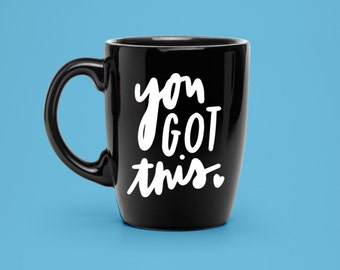 Hand Lettered You Got This Decal - Coffee Mug Decal - Unique Motivational Drink Decal - Statement Mug Sticker