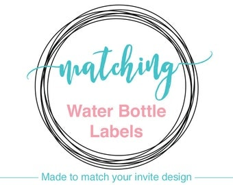 PRINTABLE Water Bottle Labels made to match the invitation design of your choice