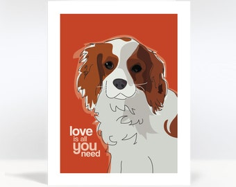 Valentines Day Card - Cavalier King Charles Spaniel - Love is All You Need - I Love You Note Card Dog Greeting Cards