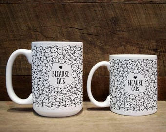 Mug, custom mug, custom coffee mug, custom mugs, because cats