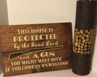 This House is Protected by the Good Lord and a Gun You might meet both if you come in unwelcome, rustic wood sign, wood decor