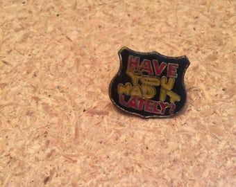Vintage Have you had it lately enamel pin