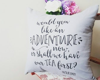 Peter Pan Quote Pillow, Home Decor, Slipcover, Adventure and Tea