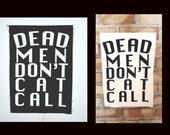 Dead Men Don't Cat Call v.2 - Back Patch - SM & LG