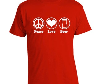 Peace Love Beer T-Shirt, Great Beer Festival Shirt, Craft Beer Shirt, Homebrewer Gift, Perfect for Beer Yoga, Birthday Gift for Beer Lover
