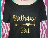 Birthday Girl slouchy tshirt Birthday slouchy tshirt S-3X Birthday Tshirt with arrow gold birthday girl tshirt