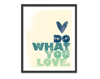Do What You Love - 8x10 print - Green & Blue