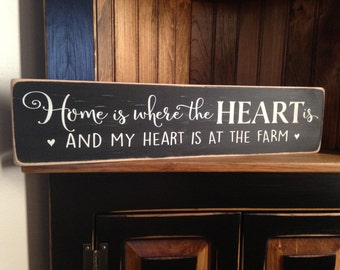 Home Is Where The Heart Is And My Heart Is At The Farm Handmade Distressed Wood Sign Farmhouse Decor