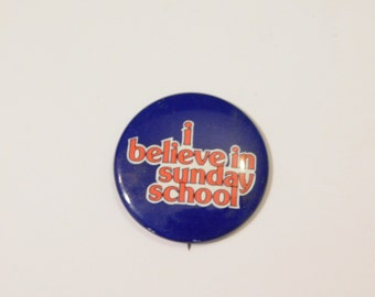 Vintage Tin Pin Pinback That Reads I Believe in Sunday School DR24