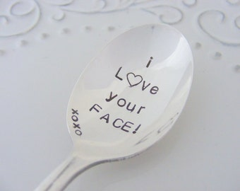 I Love Your Face Coffee Spoon Hand Stamped Coffee Spoon I Love Your Face