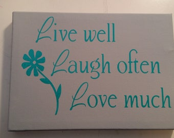 Live well, Laugh often, Love much, sign, canvas, mom, love, adults, vinyl, painted, silhouette