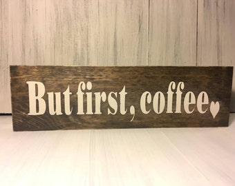 Wood Sign But First Coffee Kitchen Wall Sign Home Decor Accent Piece