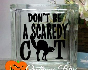 "Don't Be A Scaredy Cat Halloween prop  decoration home decor Custom 8"" x 8"" Glass Block vinyl decal"