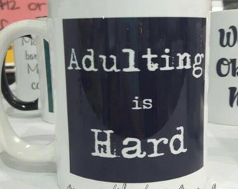 Adulting is Hard ceramic mug