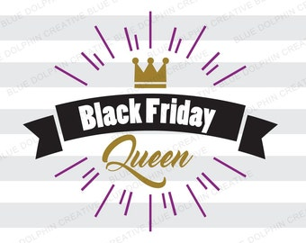 Black Friday Queen SVG DXF png pf jpg ai, Cutting file, Cricut, Silhouette files, diy vinyl letters, black friday shopping, instant download