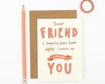 Dear Friend - Hand lettered Friendship card