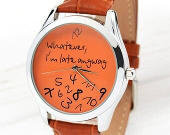 Orange Whatever, I'm Late Anyway Watch | Men's Watch | Unique Women Watches | Gift for Husband | Birthday Gift for Boyfriend | FREE SHIPPING