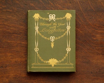 Little Antique poetry book Longfellow vintage 1910s book of Henry Wadsworth Longfellow poems. Through the year with Longfellow