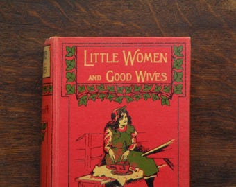 Antique book Little Women and Good Wives by Louisa M. Alcott