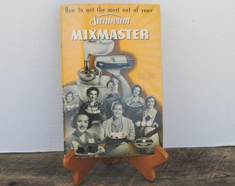 Vintage Sunbeam Mixmaster Manual Guide 1940s