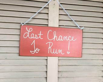 Coral and White Last Chance To Run Sign, Wooden Coral Wedding Sign, Ring Bearer Signage