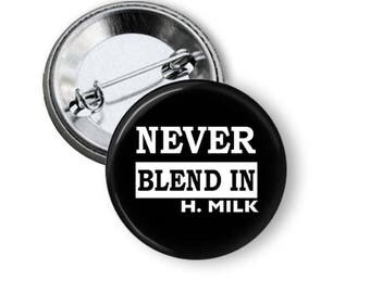 Never Blend In Pin Harvey Milk Button LGBT Pin Be Yourself Pin B136