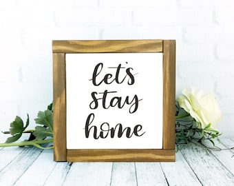 Let's Stay Home Sign, Framed Wood Rustic Homebody Decor, 7 x 7 Handmade Wall Hanging