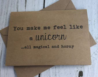 You make me feel like a unicorn, magical & horny, funny cards, naughty cards, inappropriate humor, witty cards, sarcastic cards