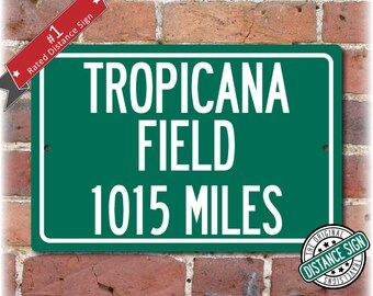 Personalized Highway Distance Sign To: Tropicana Field, Home of the Tampa Bay Rays