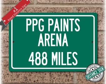 Personalized Highway Distance Sign To: PPG Paints Arena, Home of the Pittsburgh Penguins