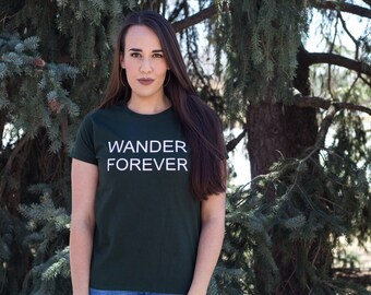 Forest Green Wander Forever Womens T Shirt Outdoors Adventure