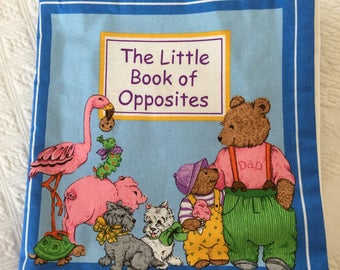 The Little Book of Opposites Soft Baby Book. Hand Made Fabric Baby Book With Opposites Cotton Fabric Baby Book to Help Teach and Instruct.