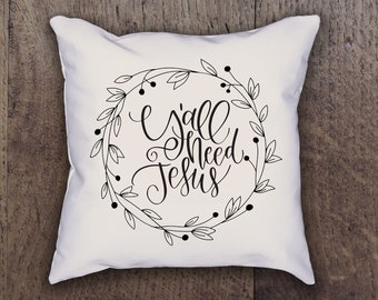 Y'all Need Jesus Pillow Cover - Graphic Pillow Sham - Custom made Linen Pillow Cover - Quote Pillow Cover - Southern Girls Collection Design